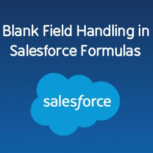 Blank Field Handling in Salesforce Formulas