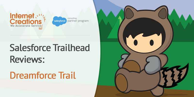 Internet Creations Salesforce Trailhead Review of the Dreamforce Trail