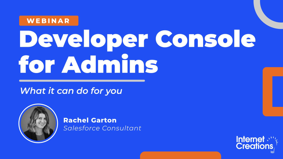 Salesforce Developer Console for Admins