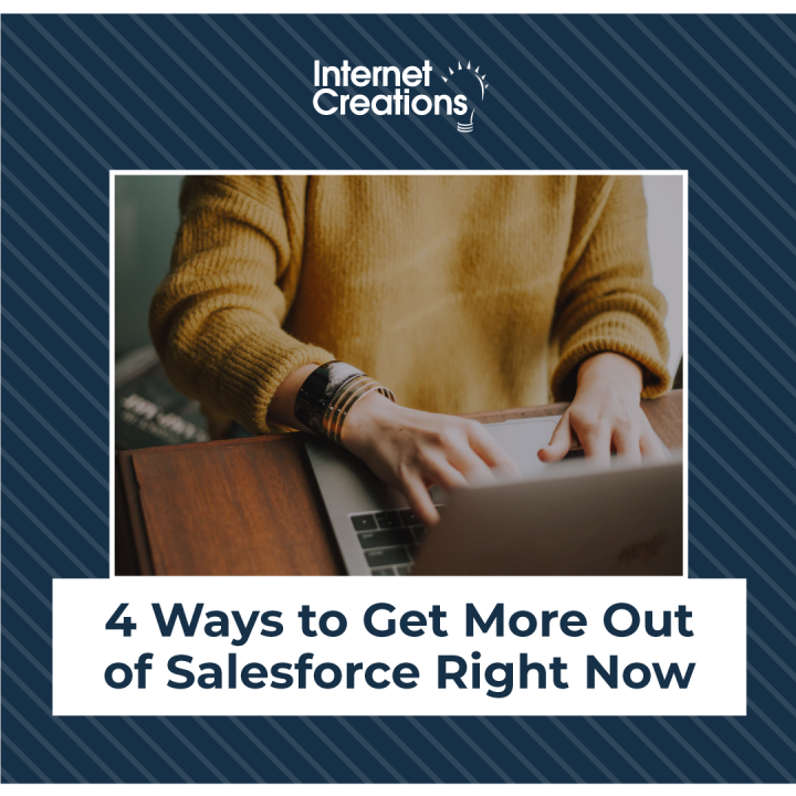 4 Ways to Get More Out of Salesforce Right Now