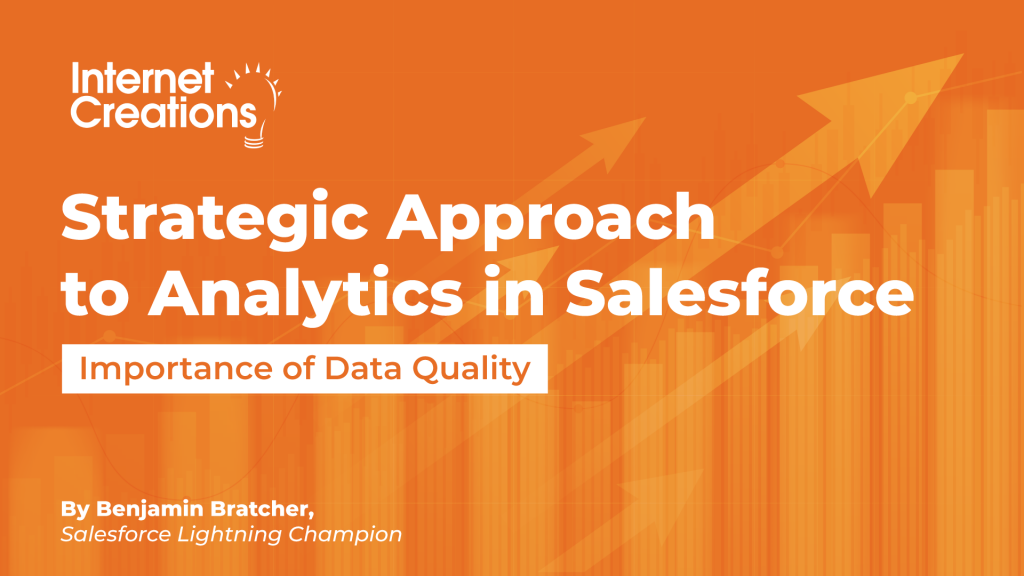 Strategic Approach to Analytics in Salesforce - Importance of Data Quality